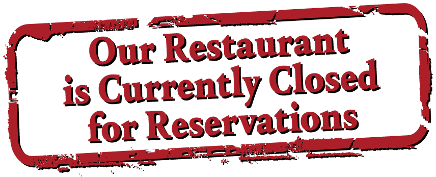 Closed for Reservations