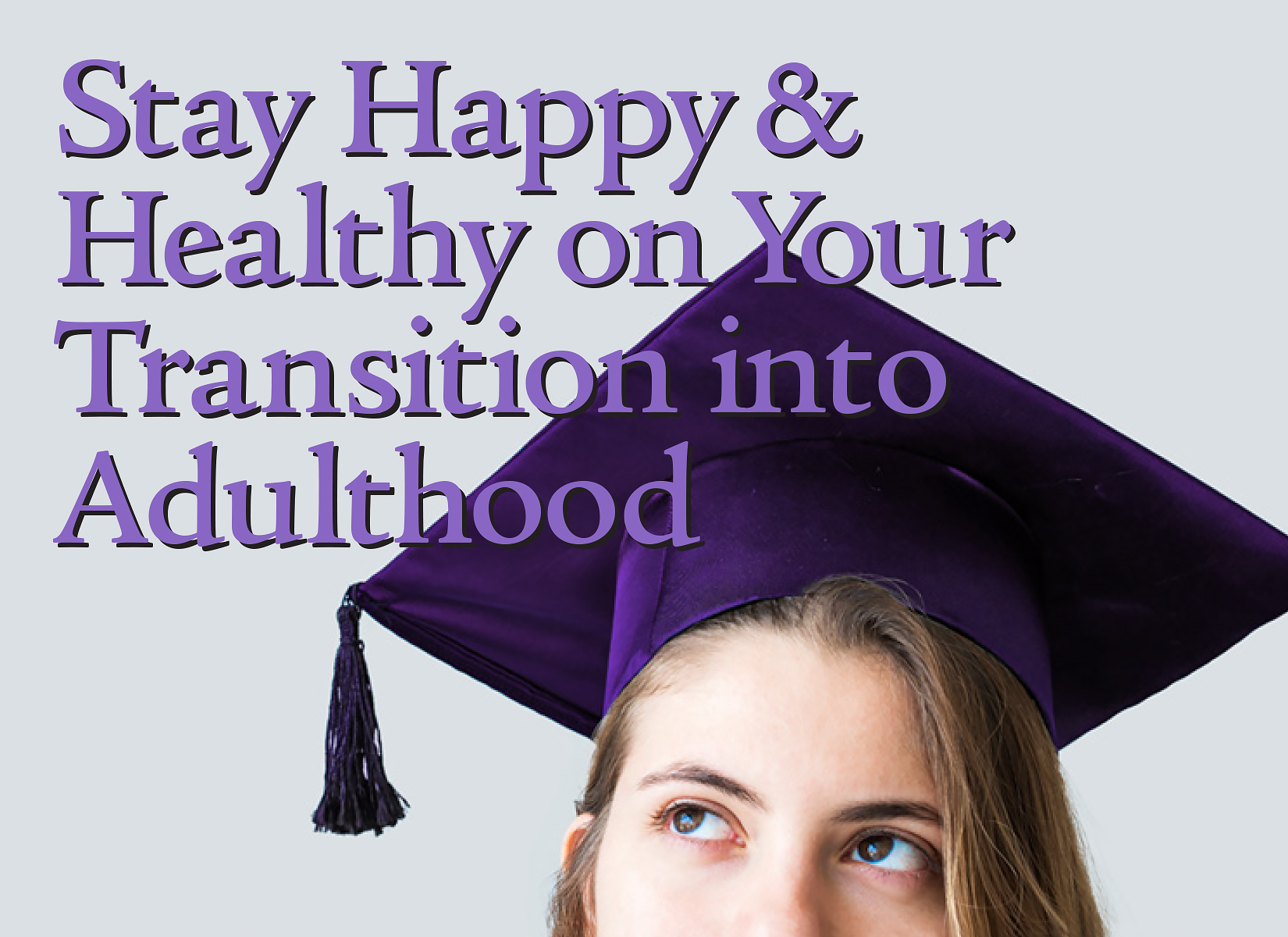 Transition into Adulthood Ad