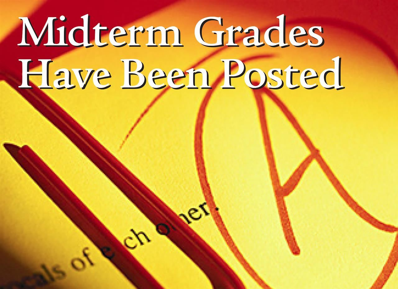 Midterm Grades Have Been Posted Ad
